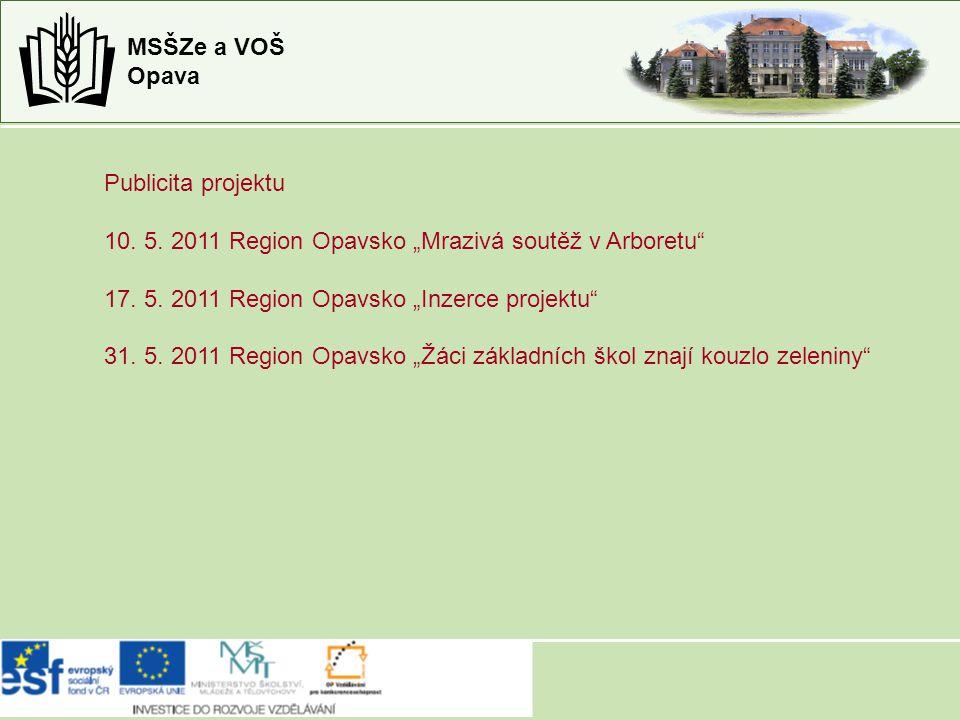"""MSŠZe a VOŠ Opava Publicita projektu 10. 5. 2011 Region Opavsko """"Mrazivá soutěž v Arboretu 17."""