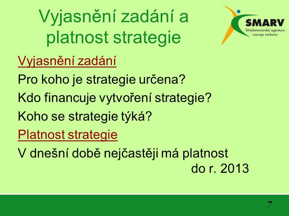 7 Vyjasnění zadání a platnost strategie Vyjasnění zadání Pro koho je strategie určena.