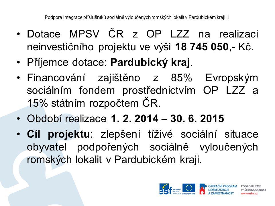 Podpora integrace příslušníků sociálně vyloučených romských lokalit v Pardubickém kraji II Dotace MPSV ČR z OP LZZ na realizaci neinvestičního projekt