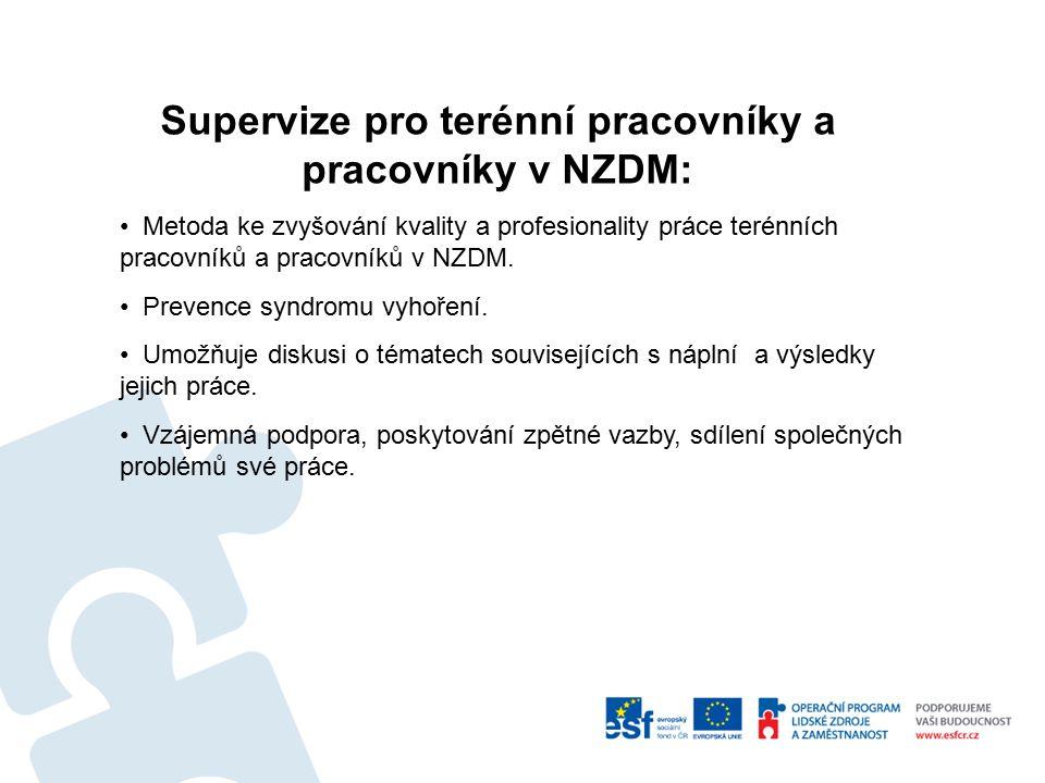 Supervize pro terénní pracovníky a pracovníky v NZDM: Metoda ke zvyšování kvality a profesionality práce terénních pracovníků a pracovníků v NZDM.