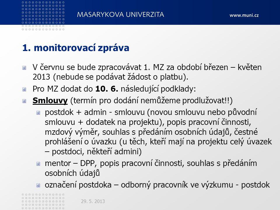 1. monitorovací zpráva V červnu se bude zpracovávat 1.