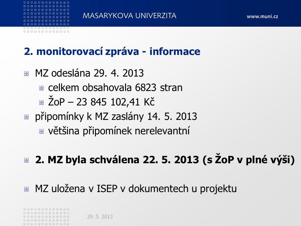 2. monitorovací zpráva - informace MZ odeslána 29.