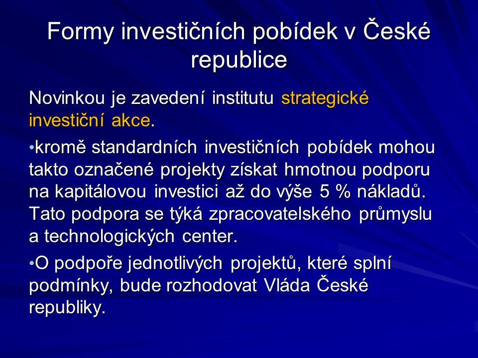 Formy investičních pobídek v České republice Novinkou je zavedení institutu strategické investiční akce.
