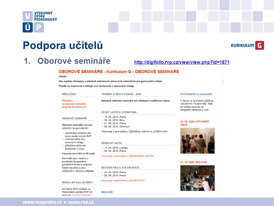 Podpora učitelů 1.Oborové semináře http://digifolio.rvp.cz/view/view.php?id=1871 http://digifolio.rvp.cz/view/view.php?id=1871