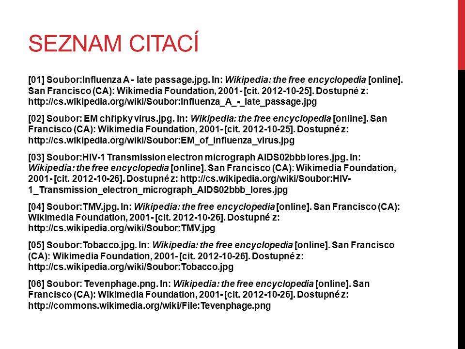 SEZNAM CITACÍ [01] Soubor:Influenza A - late passage.jpg. In: Wikipedia: the free encyclopedia [online]. San Francisco (CA): Wikimedia Foundation, 200