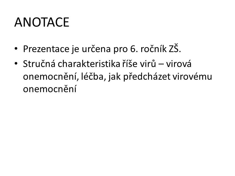 ANOTACE Prezentace je určena pro 6. ročník ZŠ.