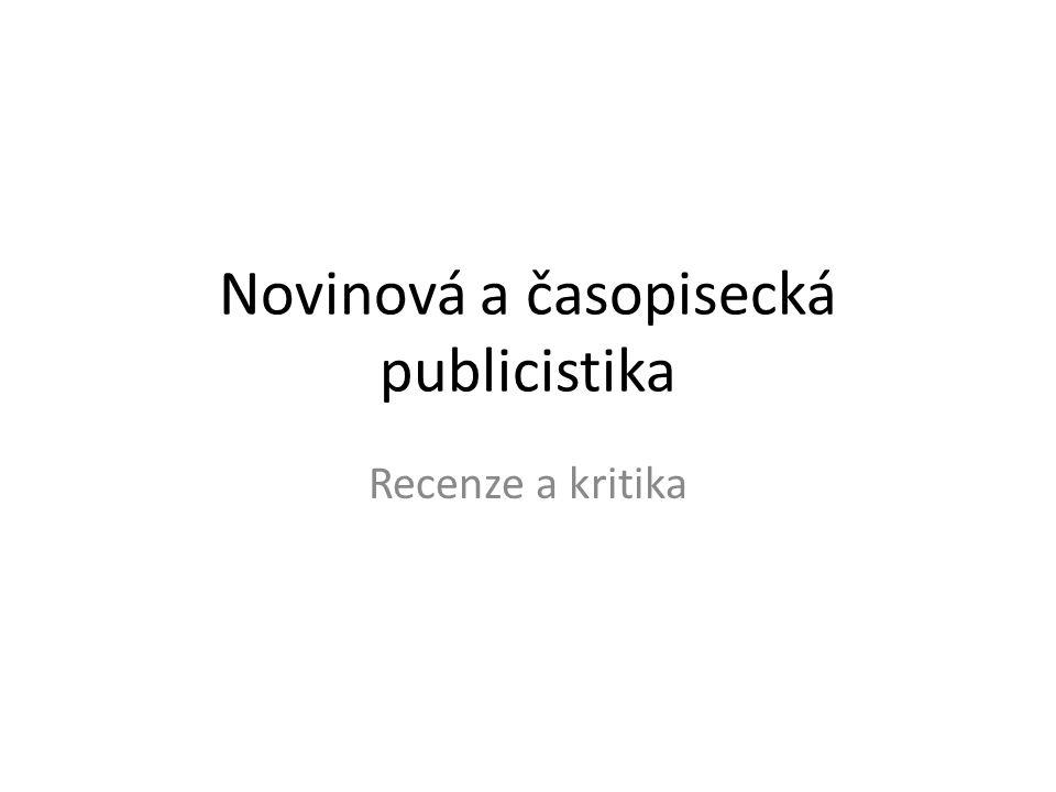Novinová a časopisecká publicistika Recenze a kritika