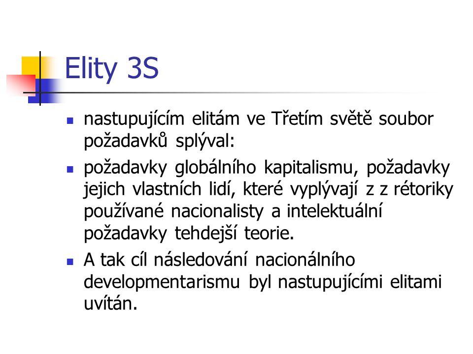 Elity 3S nastupujícím elitám ve Třetím světě soubor požadavků splýval: požadavky globálního kapitalismu, požadavky jejich vlastních lidí, které vyplývají z z rétoriky používané nacionalisty a intelektuální požadavky tehdejší teorie.
