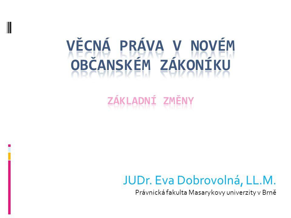 JUDr. Eva Dobrovolná, LL.M. Právnická fakulta Masarykovy univerzity v Brně