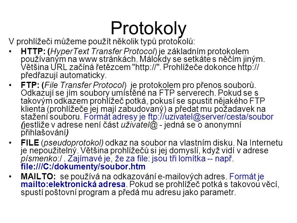 Protokoly V prohlížeči můžeme použít několik typů protokolů: HTTP: (HyperText Transfer Protocol) je základním protokolem používaným na www stránkách.