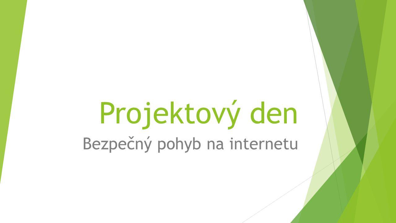 Projektový den Bezpečný pohyb na internetu