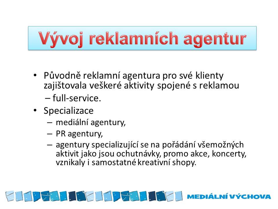 Původně reklamní agentura pro své klienty zajištovala veškeré aktivity spojené s reklamou – full-service. Specializace – mediální agentury, – PR agent