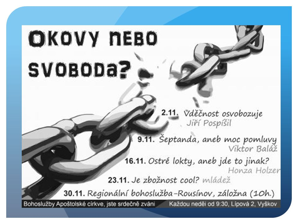 Okovy x svoboda Vděčnost osvobozuje AC Vyškov, 2.11.2014, Jirka Pospíšil