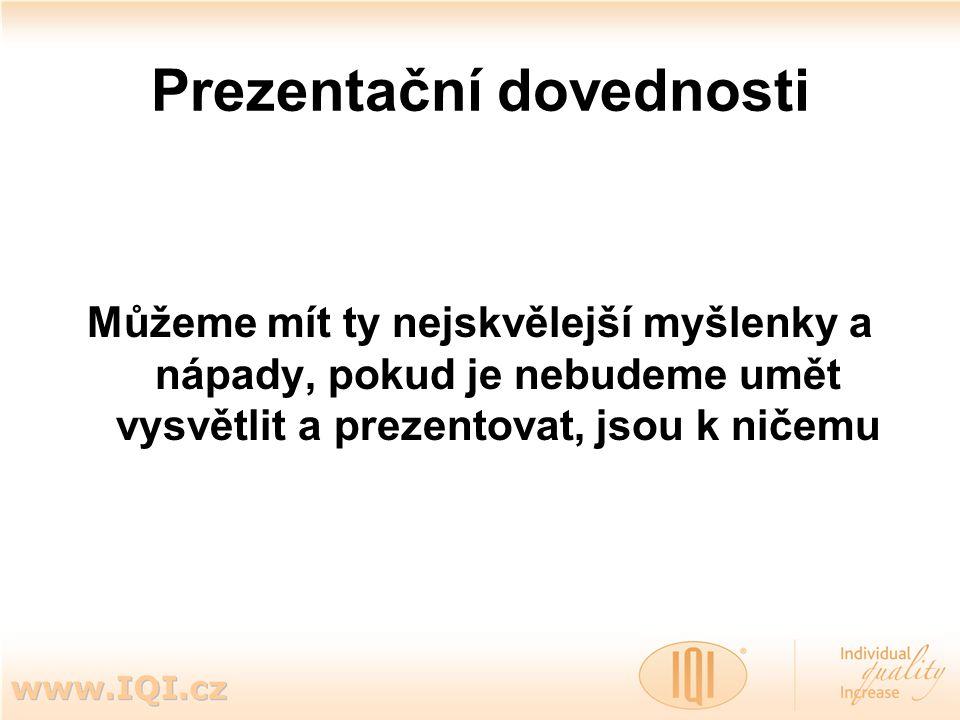 Powerpointová prezentace + Nízké náklady Vždy k dispozici Snadná kombinovatelnost - Vydání technice na milost a nemilost