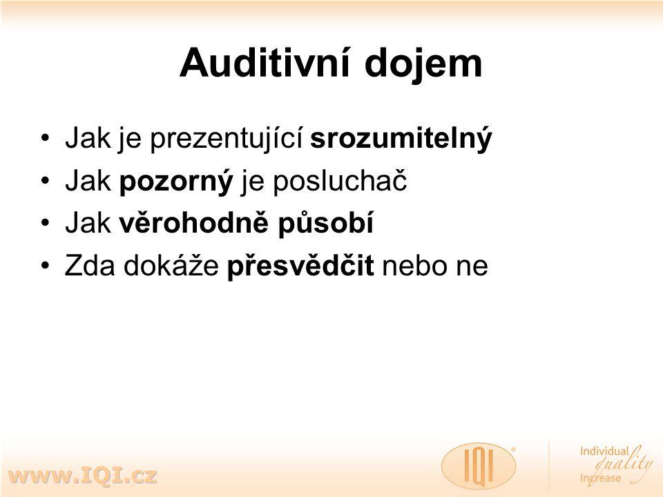 Auditivní dojem Jak je prezentující srozumitelný Jak pozorný je posluchač Jak věrohodně působí Zda dokáže přesvědčit nebo ne