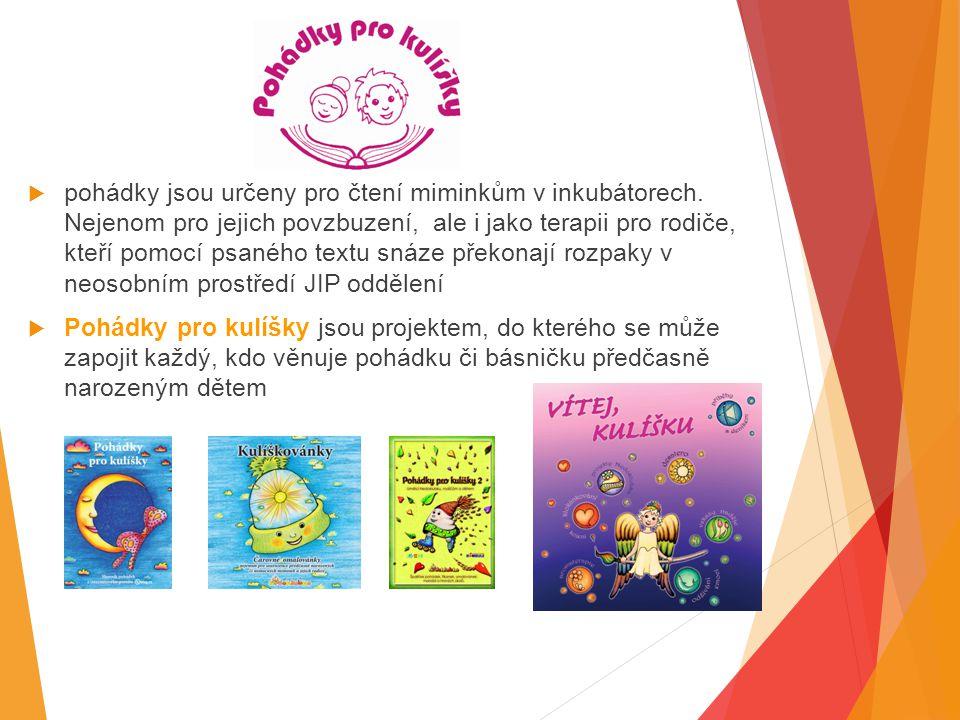  pohádky jsou určeny pro čtení miminkům v inkubátorech.