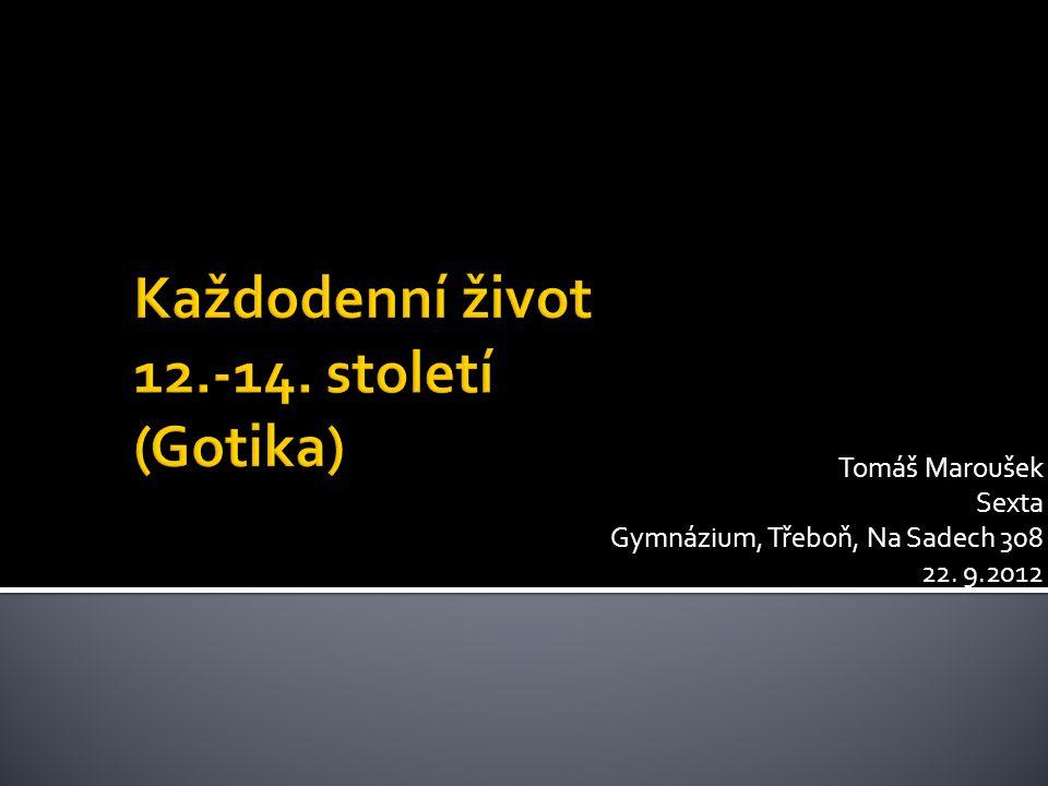 Tomáš Maroušek Sexta Gymnázium, Třeboň, Na Sadech 308 22. 9.2012