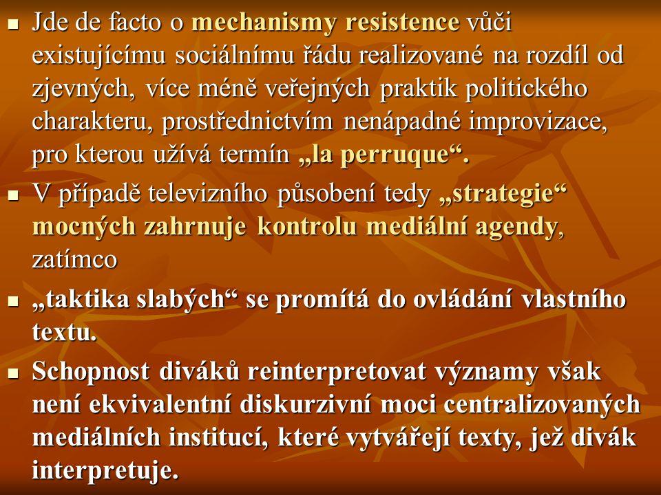 Jde de facto o mechanismy resistence vůči existujícímu sociálnímu řádu realizované na rozdíl od zjevných, více méně veřejných praktik politického char
