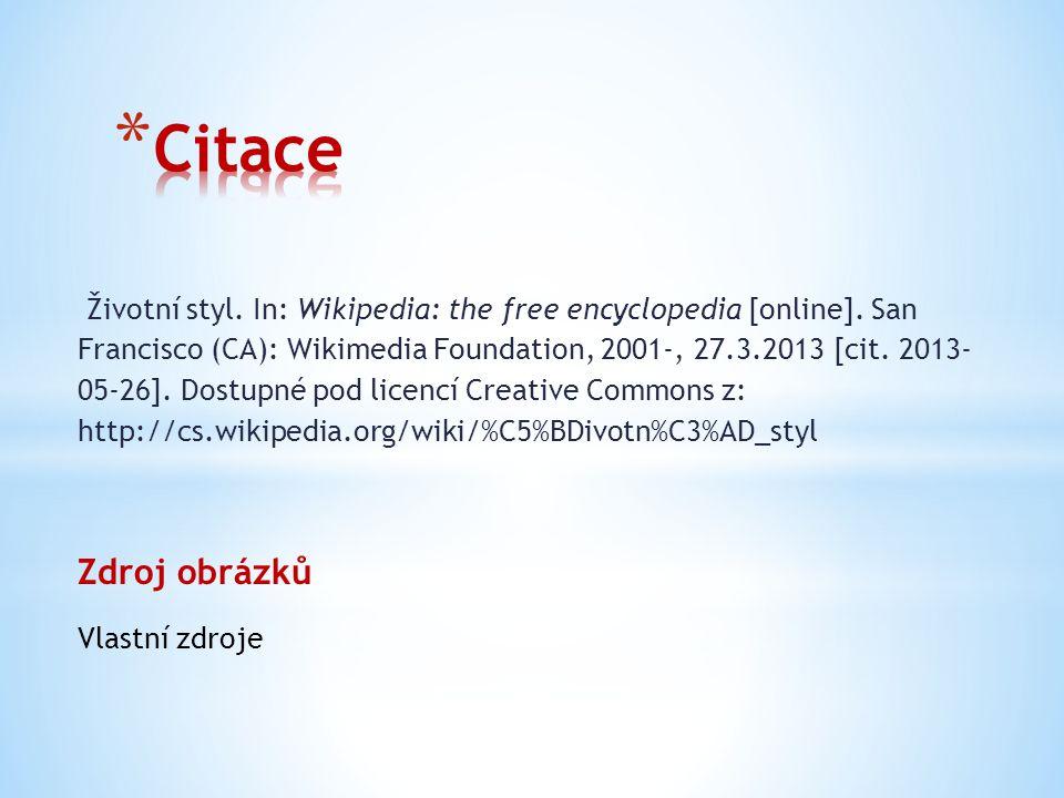 Životní styl. In: Wikipedia: the free encyclopedia [online]. San Francisco (CA): Wikimedia Foundation, 2001-, 27.3.2013 [cit. 2013- 05-26]. Dostupné p