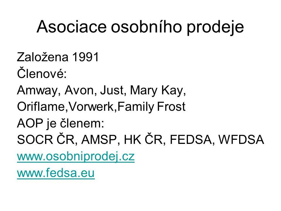 Asociace osobního prodeje Založena 1991 Členové: Amway, Avon, Just, Mary Kay, Oriflame,Vorwerk,Family Frost AOP je členem: SOCR ČR, AMSP, HK ČR, FEDSA