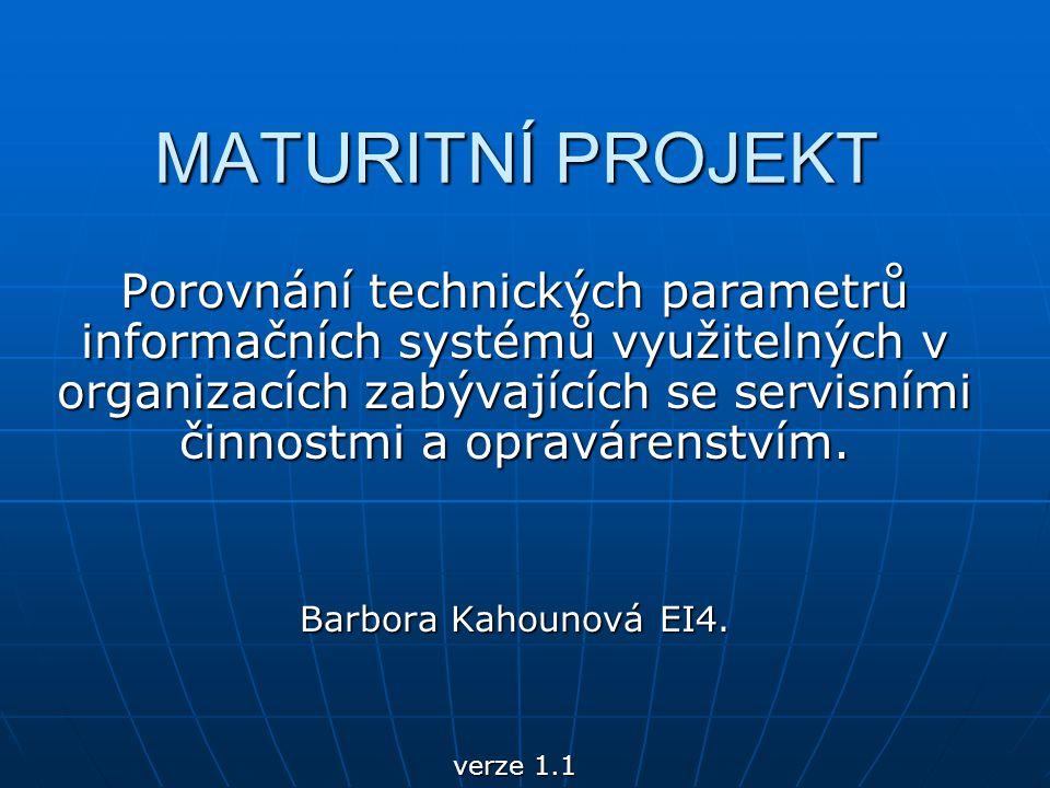 MATURITNÍ PROJEKT Porovnání technických parametrů informačních systémů využitelných v organizacích zabývajících se servisními činnostmi a opravárenstvím.