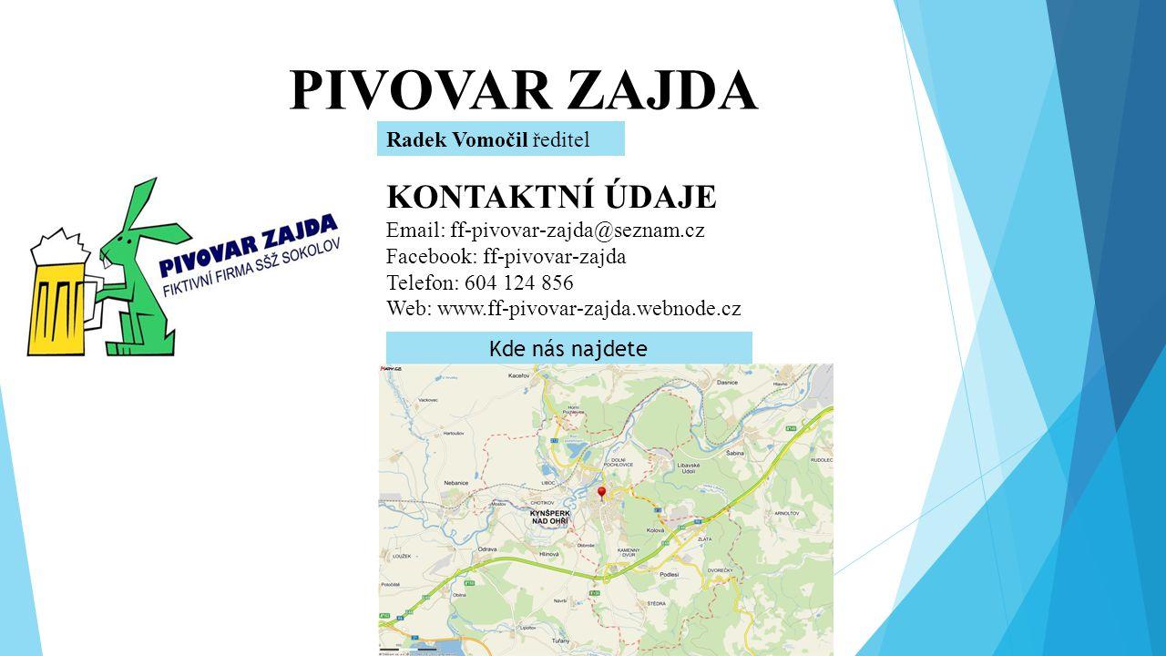 PIVOVAR ZAJDA KONTAKTNÍ ÚDAJE Email: ff-pivovar-zajda@seznam.cz Facebook: ff-pivovar-zajda Telefon: 604 124 856 Web: www.ff-pivovar-zajda.webnode.cz R