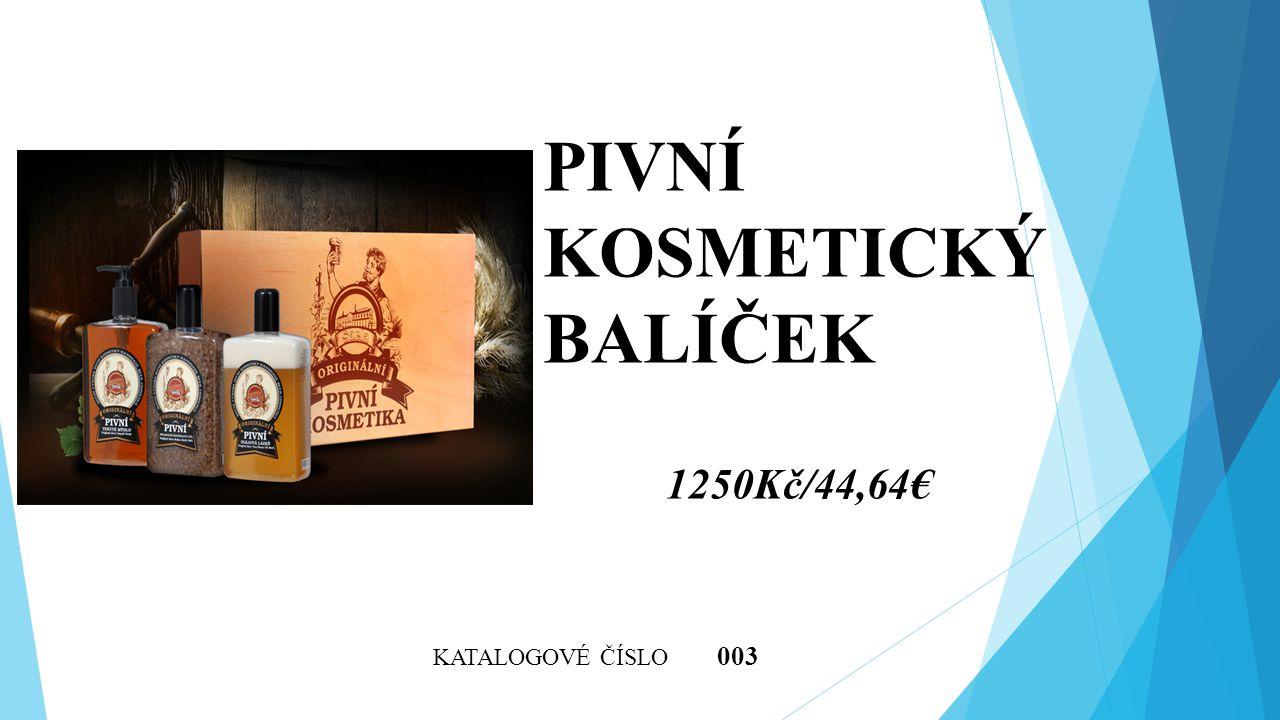 KATALOGOVÉ ČÍSLO 003 PIVNÍ KOSMETICKÝ BALÍČEK 1250Kč/44,64€