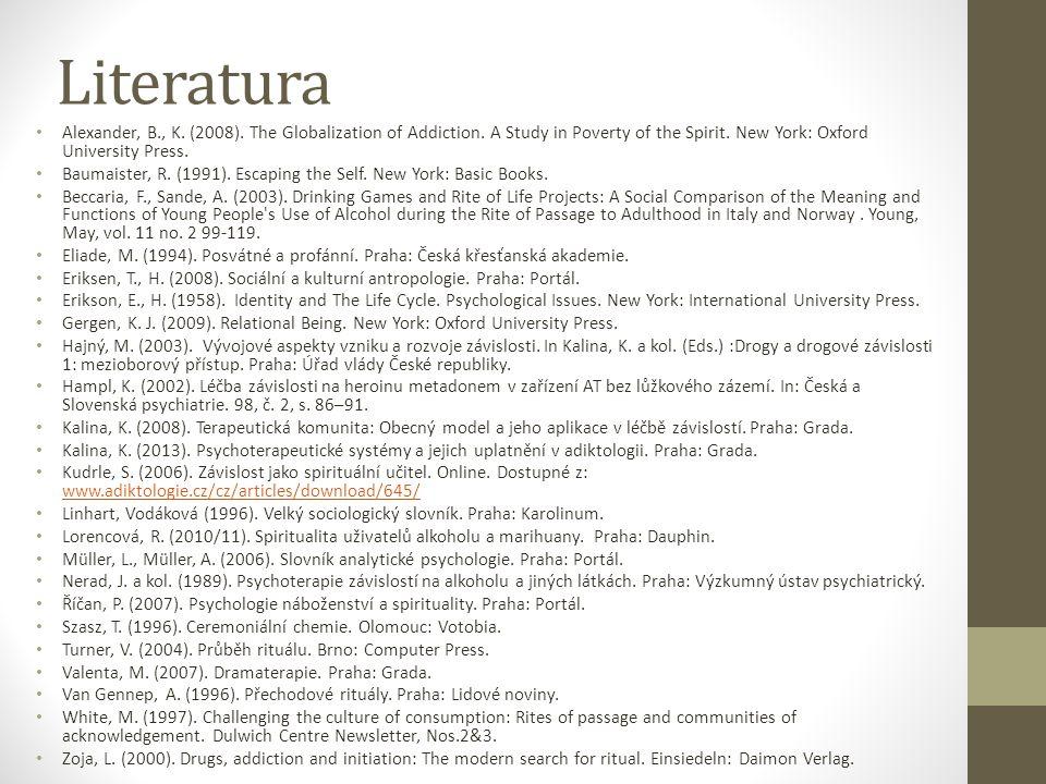 Literatura Alexander, B., K.(2008). The Globalization of Addiction.