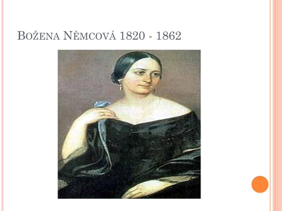 B OŽENA N ĚMCOVÁ 1820 - 1862