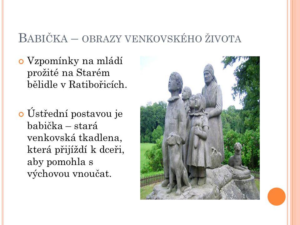 B ABIČKA – OBRAZY VENKOVSKÉHO ŽIVOTA Vzpomínky na mládí prožité na Starém bělidle v Ratibořicích.