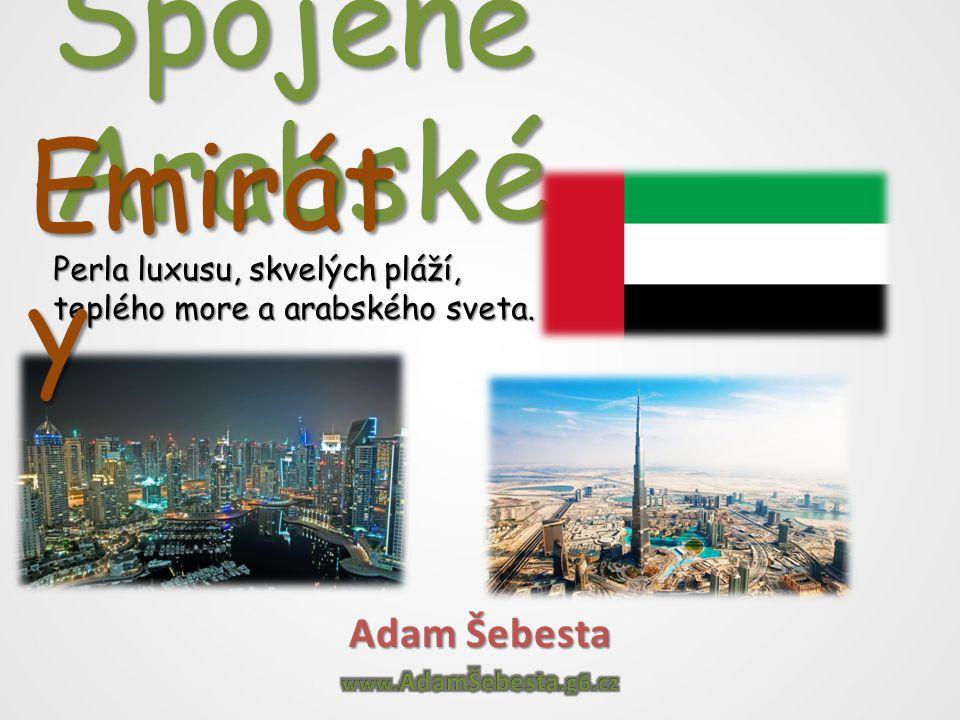 Spojené Arabské Perla luxusu, skvelých pláží, teplého more a arabského sveta. Emirát y