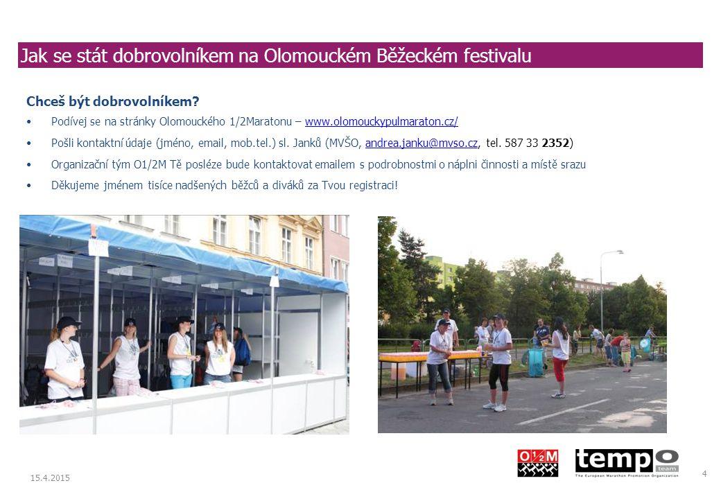 Prague International Marathon 15.4.2015 4 Jak se stát dobrovolníkem na Olomouckém Běžeckém festivalu Chceš být dobrovolníkem.