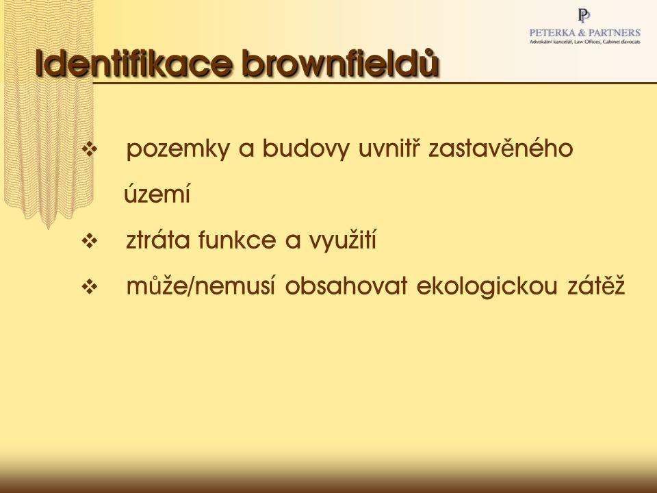 Identifikace brownfield ů  pozemky a budovy uvnit ř zastav ě ného území  ztráta funkce a využití  m ů že/nemusí obsahovat ekologickou zát ě ž