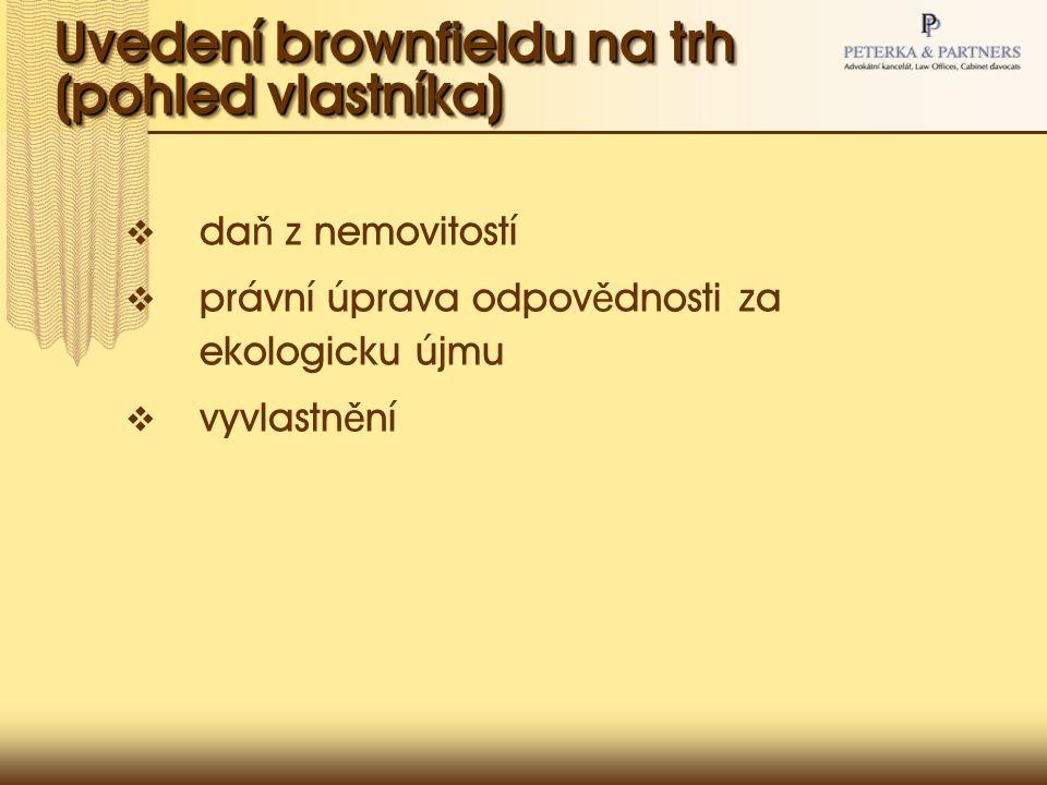 Využití brownfieldu (pohled investora)  evidence a databáze brownfield ů  investiční pobídky  da ň ové odpisy  vlastnické vztahy a infrastruktura  náklady na p ř ípravnou fázi – projektový, právní, ekologický audit  existující podpora greenfield projekt ů  odvody za vyn ě tí ze zem ě d ě lského p ů dního fondu