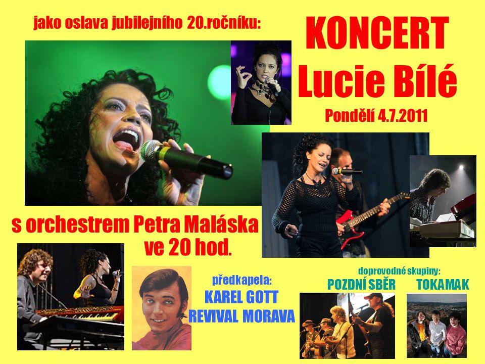 jako oslava jubilejního 20.ročníku: KONCERT Lucie Bílé Pondělí 4.7.2011 s orchestrem Petra Maláska ve 20 hod.