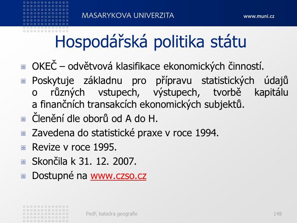 PedF, katedra geografie147 Sektory národního hospodářství Ukazatel celkové úrovně ekonomického rozvoje. Většina statistik – 3 úrovně (primér, sekundér