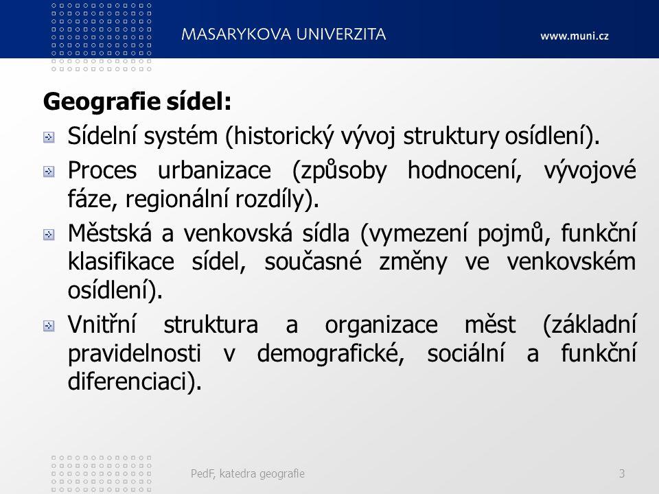 Geografie sídel: Sídelní systém (historický vývoj struktury osídlení).