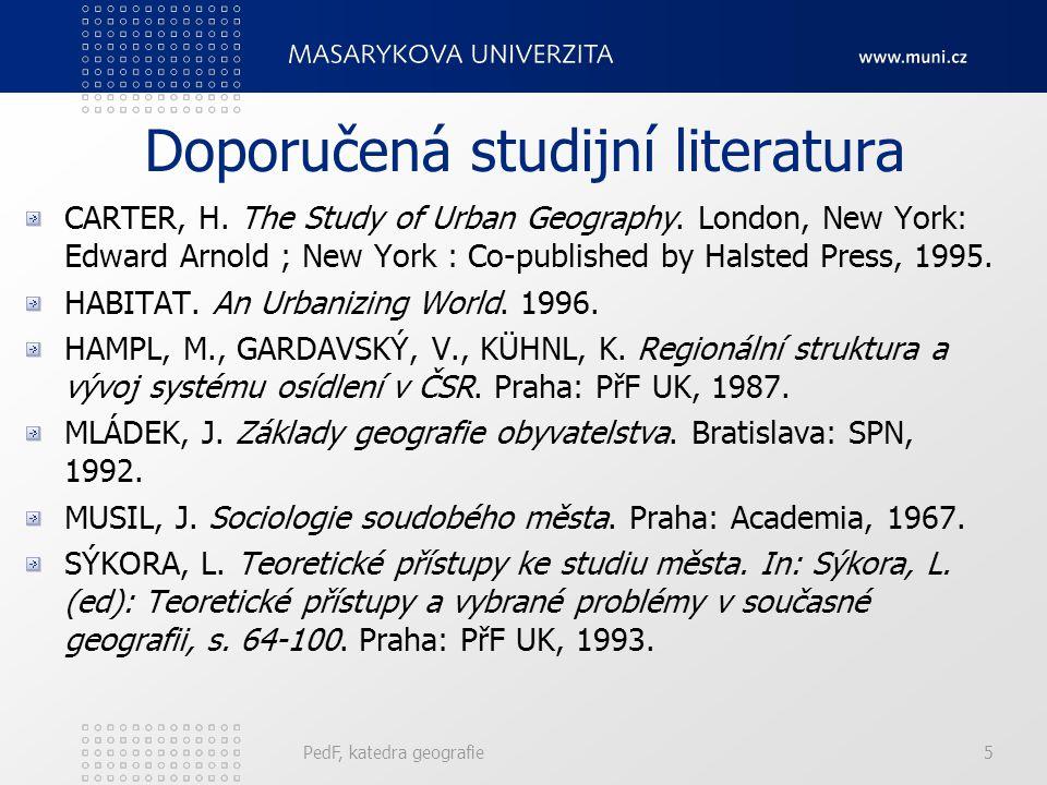 Doporučená studijní literatura CARTER, H.The Study of Urban Geography.