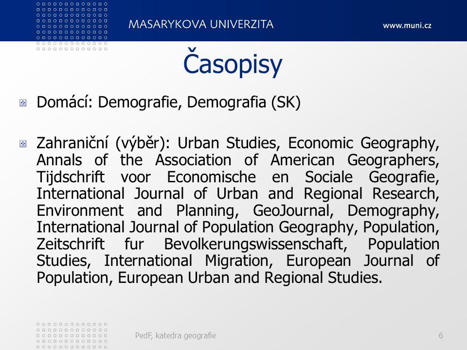 PedF, katedra geografie126 Struktura obyvatel dle pohlaví Možnost vztažení také k určité věkové skupině – specifické indexy.