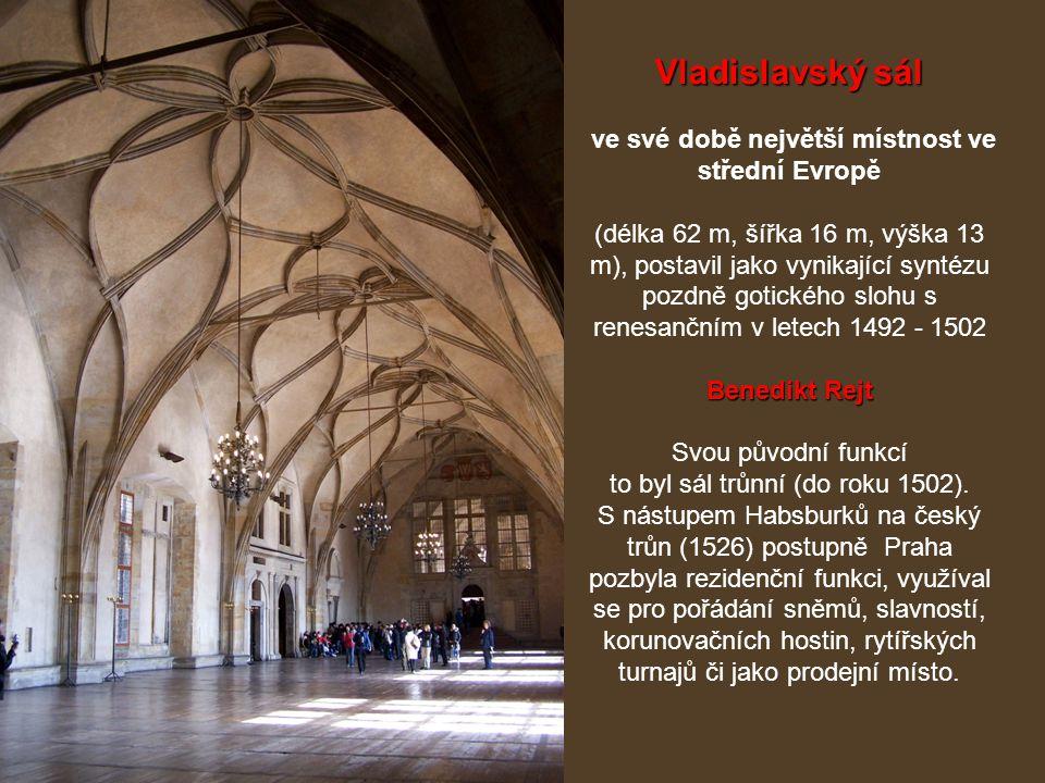 Vladislavský sál ve své době největší místnost ve střední Evropě (délka 62 m, šířka 16 m, výška 13 m), postavil jako vynikající syntézu pozdně gotické