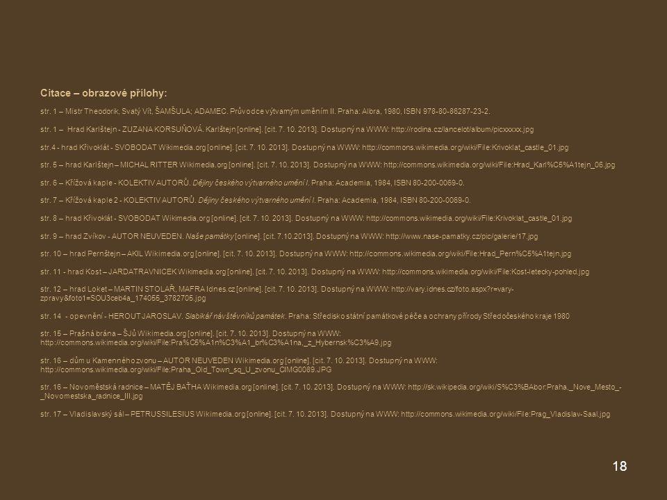 Citace – obrazové přílohy: str. 1 – Mistr Theodorik, Svatý Vít, ŠAMŠULA; ADAMEC. Průvodce výtvarným uměním II. Praha: Albra, 1980, ISBN 978-80-86287-2