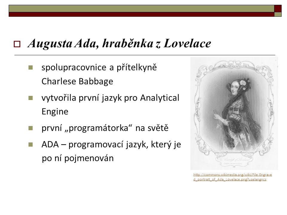 """ Augusta Ada, hraběnka z Lovelace spolupracovnice a přítelkyně Charlese Babbage vytvořila první jazyk pro Analytical Engine první """"programátorka"""" na"""