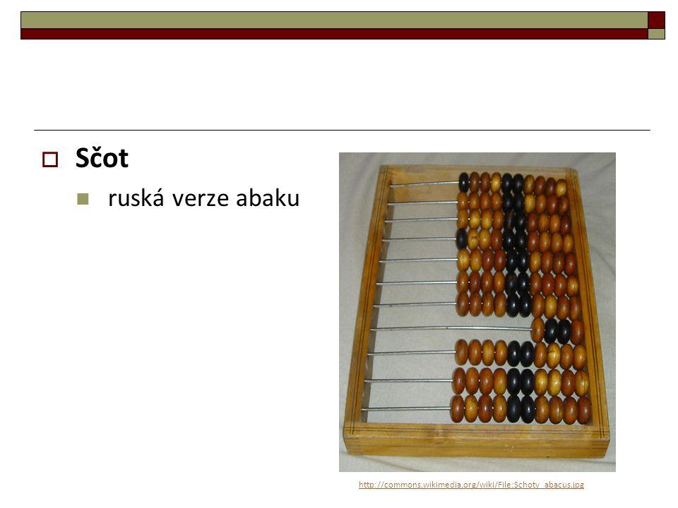  Sčot ruská verze abaku http://commons.wikimedia.org/wiki/File:Schoty_abacus.jpg