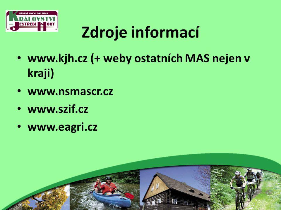 Zdroje informací www.kjh.cz (+ weby ostatních MAS nejen v kraji) www.nsmascr.cz www.szif.cz www.eagri.cz