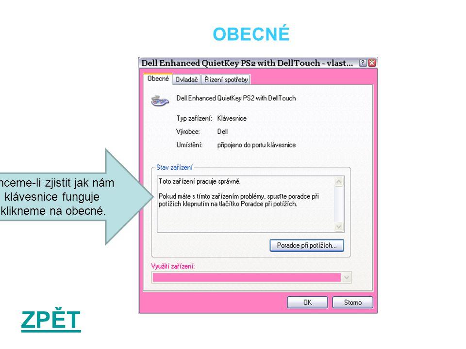 OBECNÉ ZPĚT Chceme-li zjistit jak nám klávesnice funguje,klikneme na obecné.