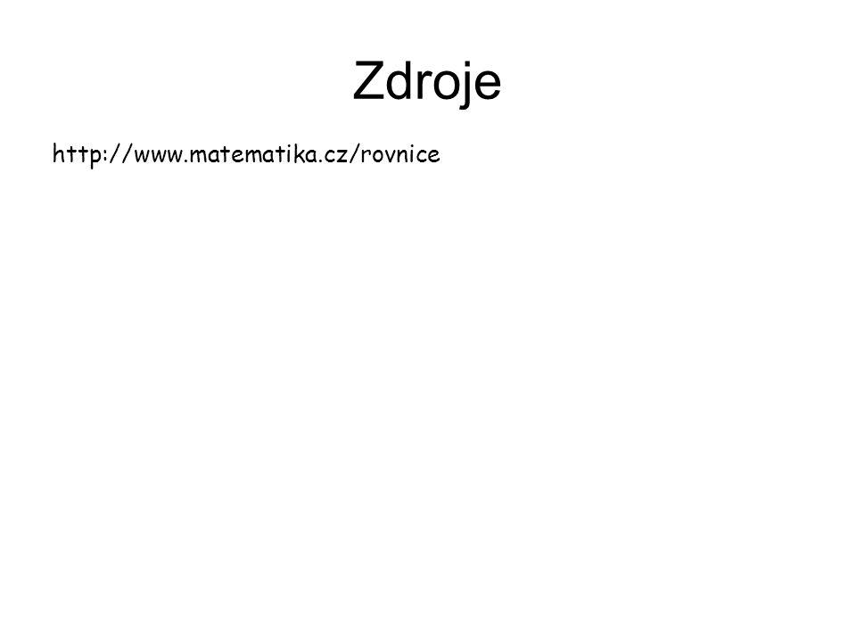 Zdroje http://www.matematika.cz/rovnice
