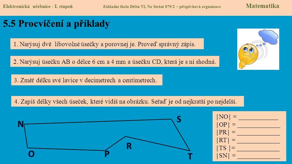 5.5 Procvičení a příklady Elektronická učebnice - I. stupeň Základní škola Děčín VI, Na Stráni 879/2 – příspěvková organizace Matematika 1. Narýsuj dv