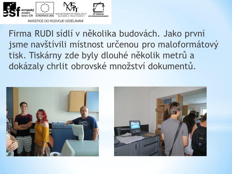 Firma RUDI sídlí v několika budovách.