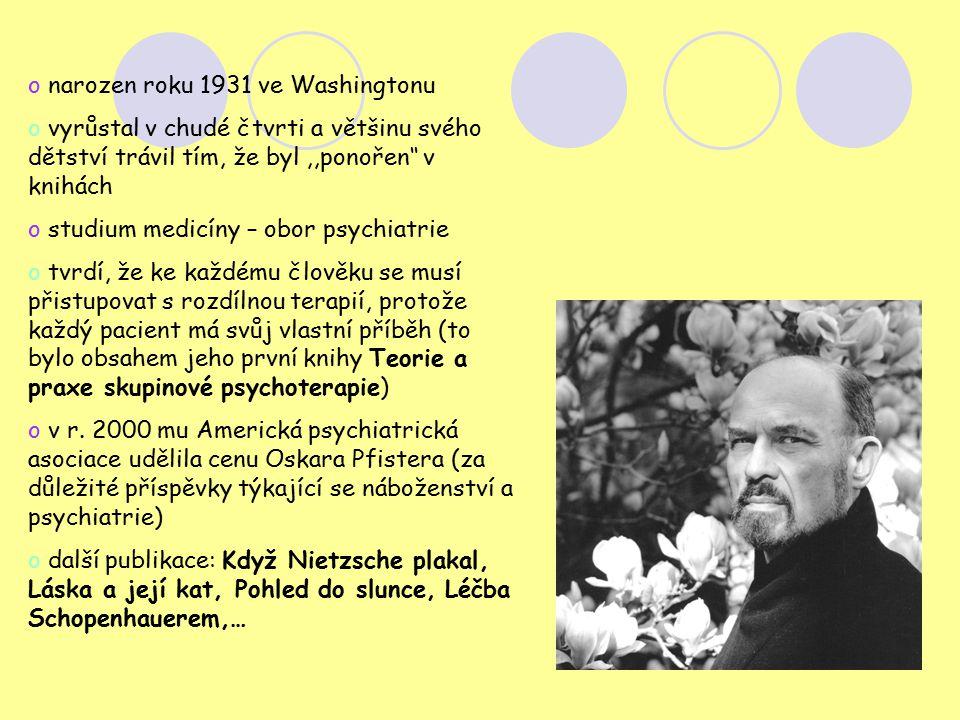 o narozen roku 1931 ve Washingtonu o vyrůstal v chudé čtvrti a většinu svého dětství trávil tím, že byl,,ponořen'' v knihách o studium medicíny – obor psychiatrie o tvrdí, že ke každému člověku se musí přistupovat s rozdílnou terapií, protože každý pacient má svůj vlastní příběh (to bylo obsahem jeho první knihy Teorie a praxe skupinové psychoterapie) o v r.