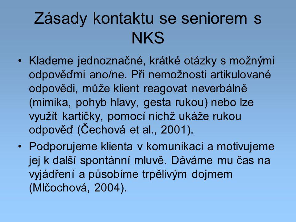 Zásady kontaktu se seniorem s NKS Klademe jednoznačné, krátké otázky s možnými odpověďmi ano/ne. Při nemožnosti artikulované odpovědi, může klient rea